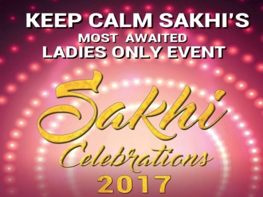 Sakhi Celebration 2017 : Let's celebrate Womanhood in style